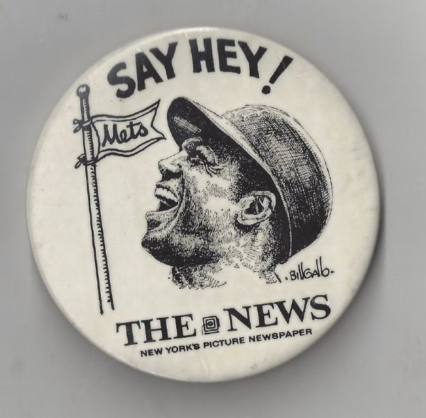 1973 Willie Mays Daily News Say Hey Large Size Pinback Button
